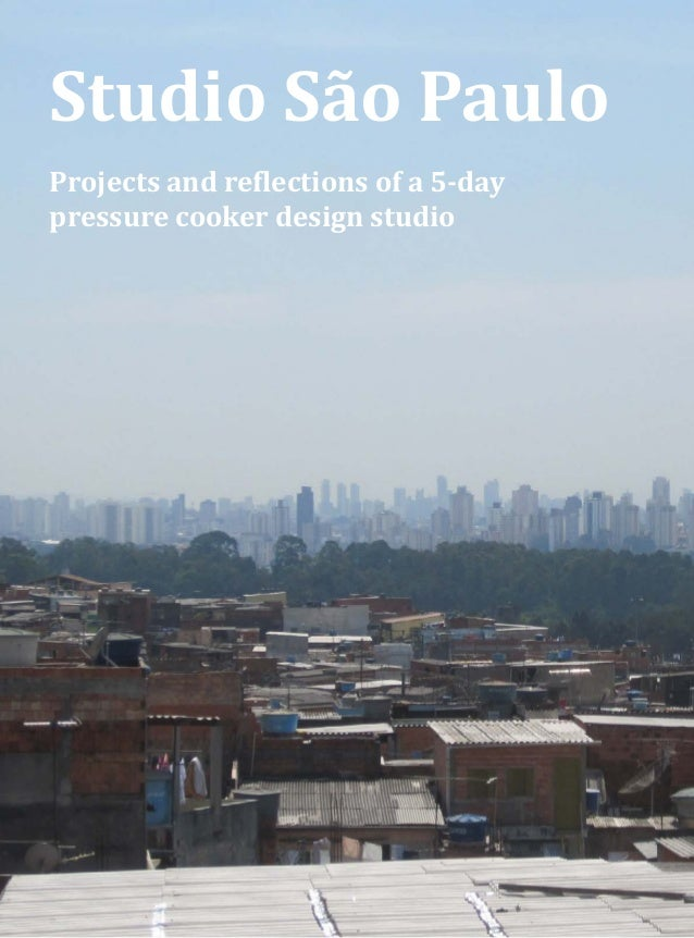 Studio São PauloProjects and reflections of a 5-daypressure cooker design studio