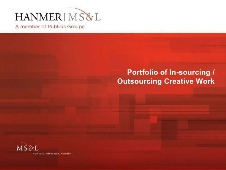 Portfolio of In-sourcing / Outsourcing Creative Work