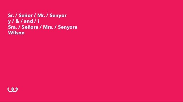 Sr. / Señor / Mr. / Senyor y / & / and / i Sra. / Señora / Mrs. / Senyora Wilson