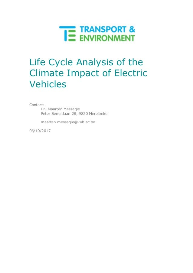 Life Cycle Analysis of the Climate Impact of Electric Vehicles Contact: Dr. Maarten Messagie Peter Benoitlaan 28, 9820 Mer...