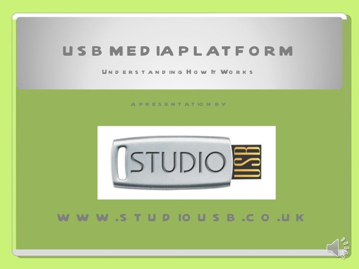 USB MEDIA PLATFORM Understanding How It Works www.studiousb.co.uk a presentation by