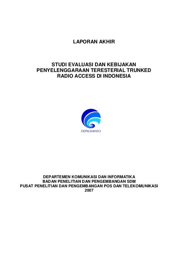 LAPORAN AKHIRSTUDI EVALUASI DAN KEBIJAKANPENYELENGGARAAN TERESTERIAL TRUNKEDRADIO ACCESS DI INDONESIADEPARTEMEN KOMUNIKASI...