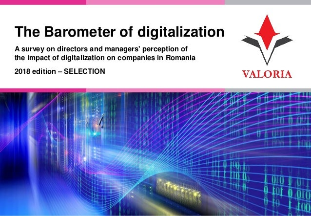1 The Barometer of digitalization A survey on directors and managers' perception of the impact of digitalization on compan...