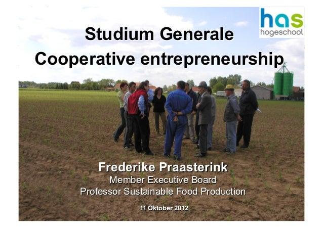 Studium GeneraleCooperative entrepreneurship        Frederike Praasterink           Member Executive Board     Professor S...