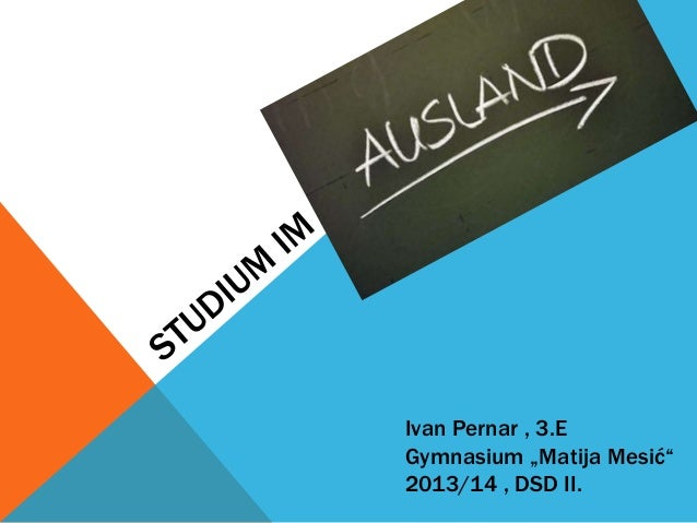 "Ivan Pernar , 3.E Gymnasium ""Matija Mesić"" 2013/14 , DSD II."