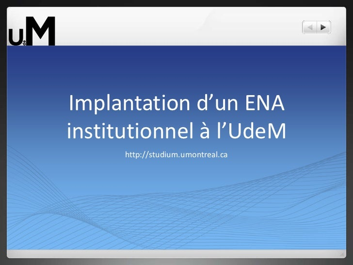 Implantation d'un ENA institutionnel à l'UdeM<br />http://studium.umontreal.ca<br />