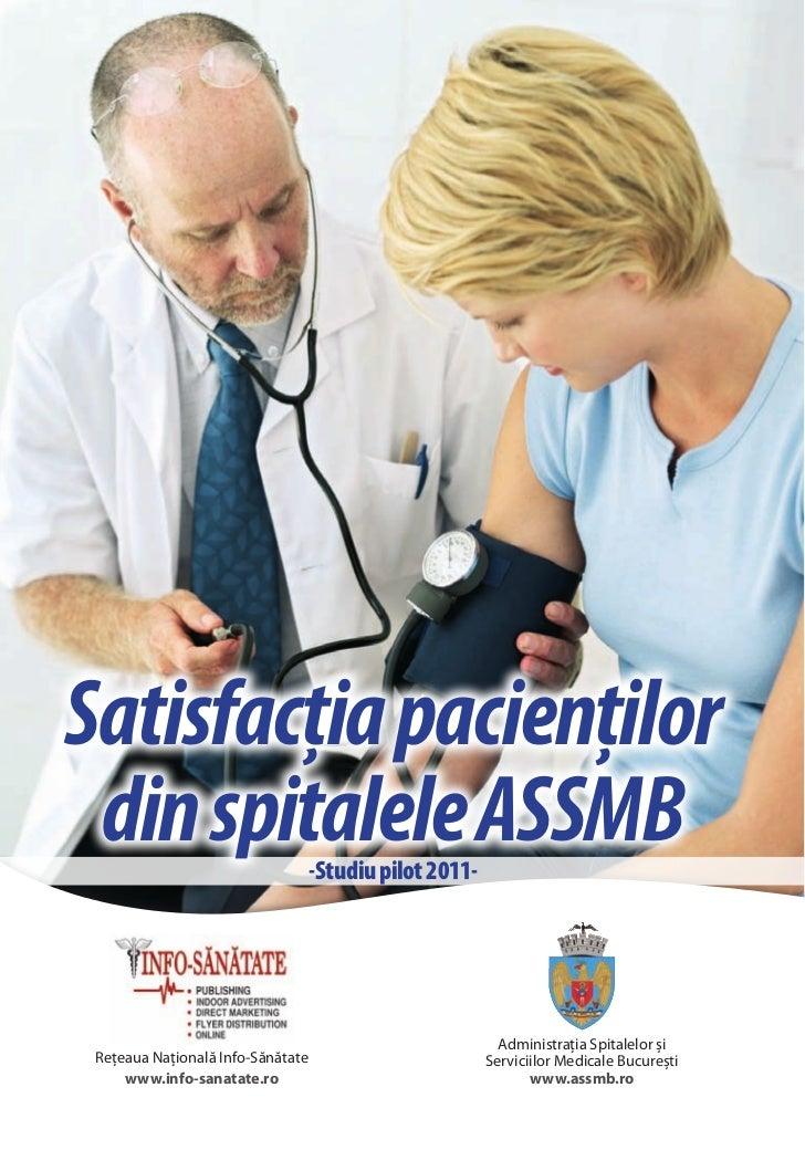 Satisfacţia pacienţilor din spitalele ASSMB               -Studiu pilot 2011-                                             ...