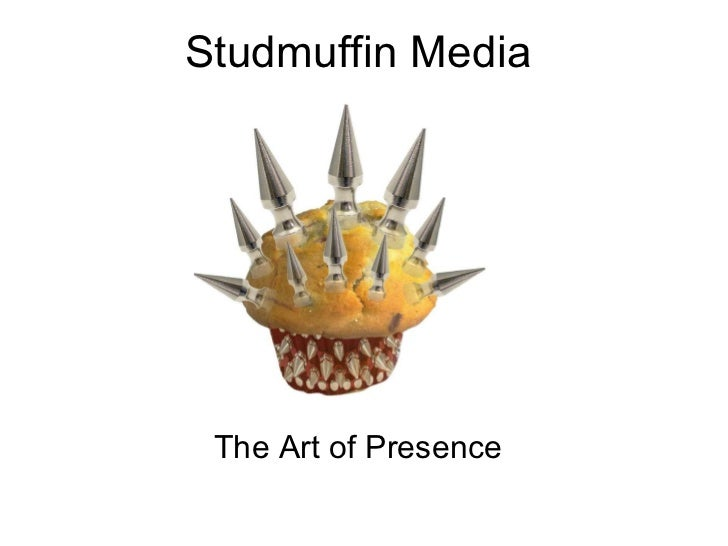 Studmuffin Media The Art of Presence