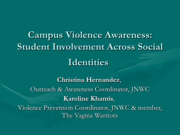 Campus Violence Awareness:Student Involvement Across Social                Identities             Christina Hernandez,    ...