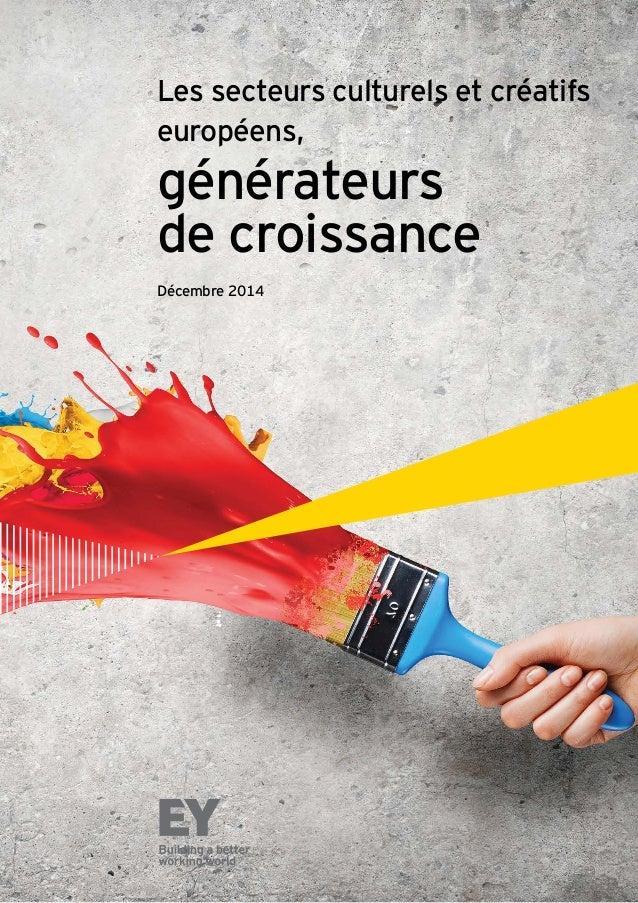 Les secteurs culturels et créatifs européens, générateurs de croissance Décembre 2014