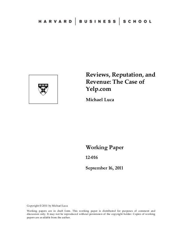 Copyright © 2011 by Michael Luca Working papers are in draft form. This working paper is distributed for purposes of comme...