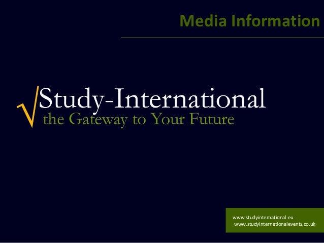 Media Information      www.studyinternational.eu      www.studyinternationalevents.co.uk