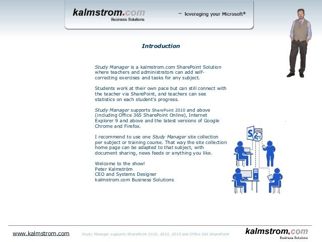 Study Manager is a kalmstrom.com SharePoint Solution where teachers and administrators can add self- correcting exercises ...