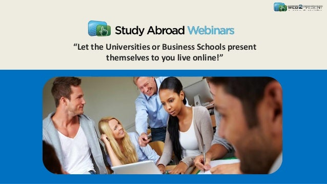 """""""Let the Universities or Business Schools present themselves to you live online!"""""""