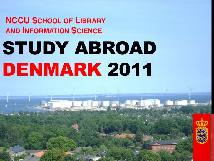 NCCU School of Library and Information Science<br />Study abroadDenmark 2011<br />