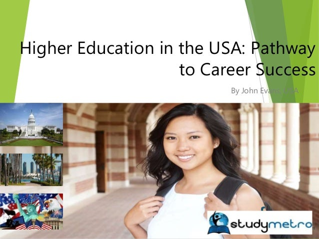 Higher Education in the USA: Pathway to Career Success By John Evans, USA