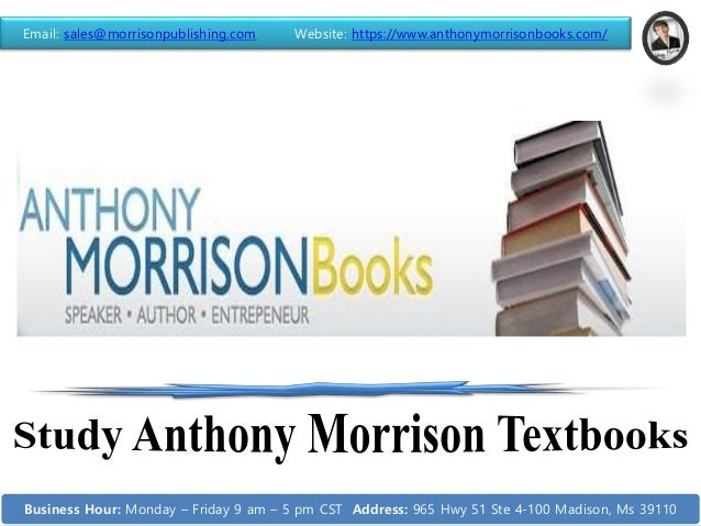 Email: sales@morrisonpublishing.com Website: https://www.anthonymorrisonbooks.com/ Business Hour: Monday – Friday 9 am – 5...