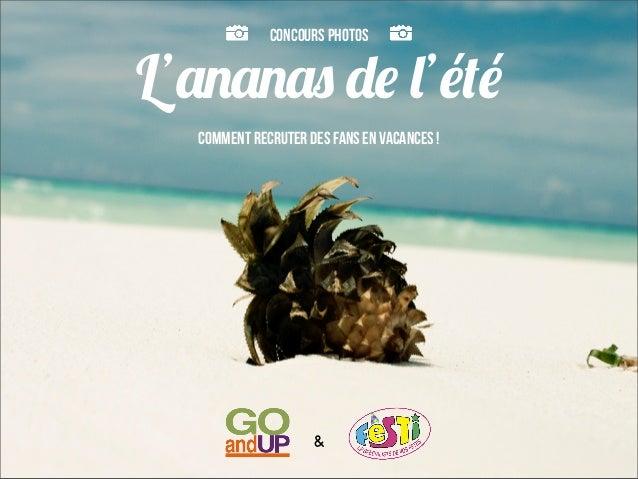 Concours PhotosL'ananas de l'été  Comment recruter des fans en vacances !                    &