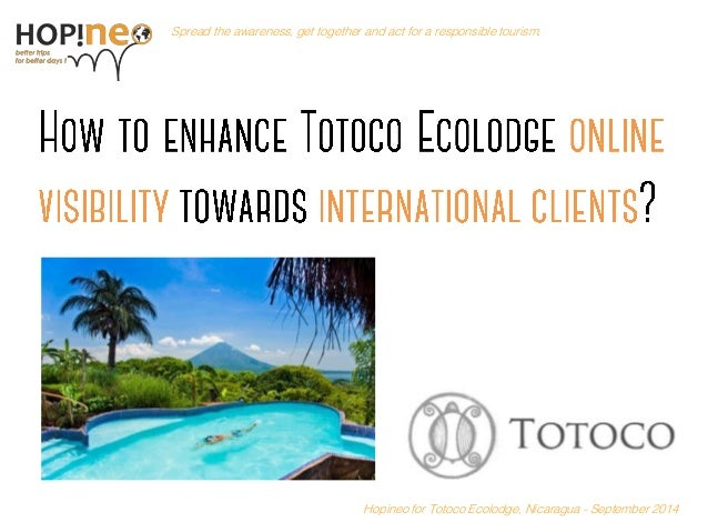 Become Hopinoer  Spread the awareness, get together and act for a responsible tourism.  Hopineo for Totoco Ecolodge, Nicar...