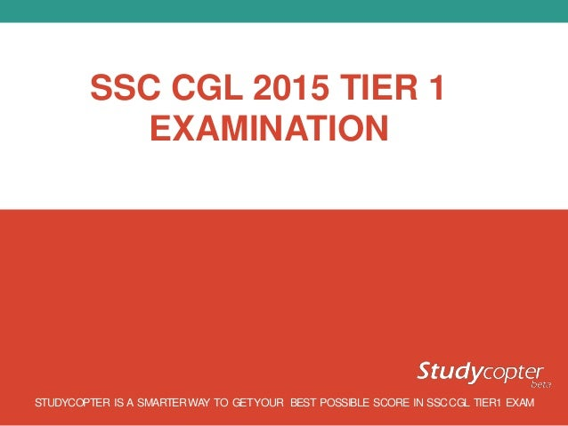 SSC SYLLABUS (CGL) A SMARTER WAY TO GET YOUR BEST POSSIBLE SCOREIN SSC-CGL