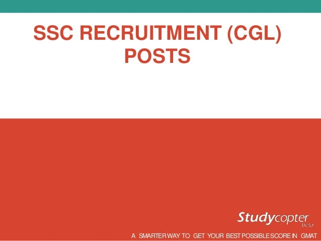 SSC RECRUITMENT (CGL) POSTS A SMARTERWAY TO GET YOUR BESTPOSSIBLESCOREIN GMAT