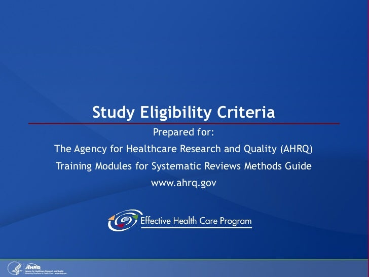 Study Eligibility Criteria Prepared for: The Agency for Healthcare Research and Quality (AHRQ) Training Modules for System...
