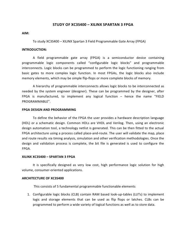 STUDY OF XC3S400 – XILINX SPARTAN 3 FPGAAIM:       To study XC3S400 – XILINX Spartan 3 Field Programmable Gate Array (FPGA...