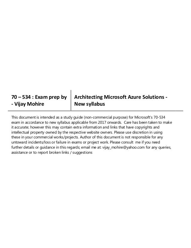 70 – 534 : Exam prep by - Vijay Mohire Architecting Microsoft Azure Solutions - New syllabus This document is intended as ...