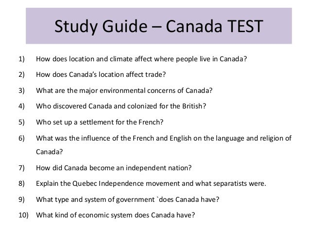 Study Guide – Canada TEST1)   How does location and climate affect where people live in Canada?2)   How does Canada's loca...