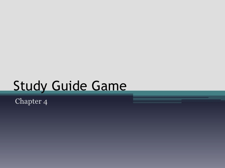 Study Guide Game<br />Chapter 4<br />