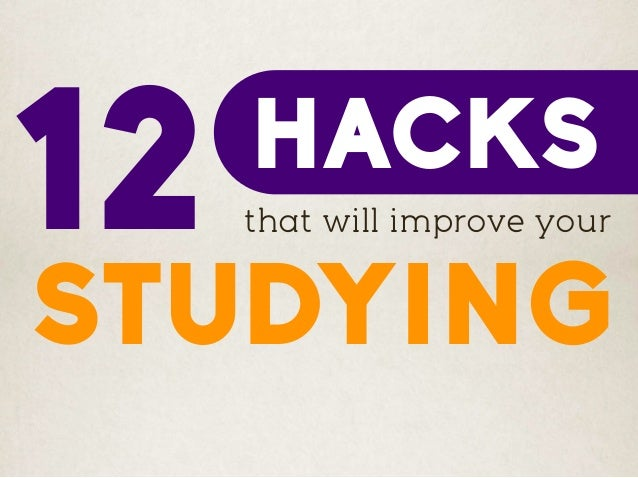 STUDYING 12 HACKS that will improve your