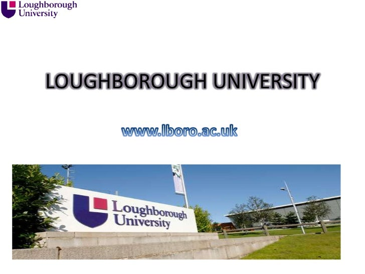 LOUGHBOROUGH UNIVERSITY<br />www.lboro.ac.uk<br />