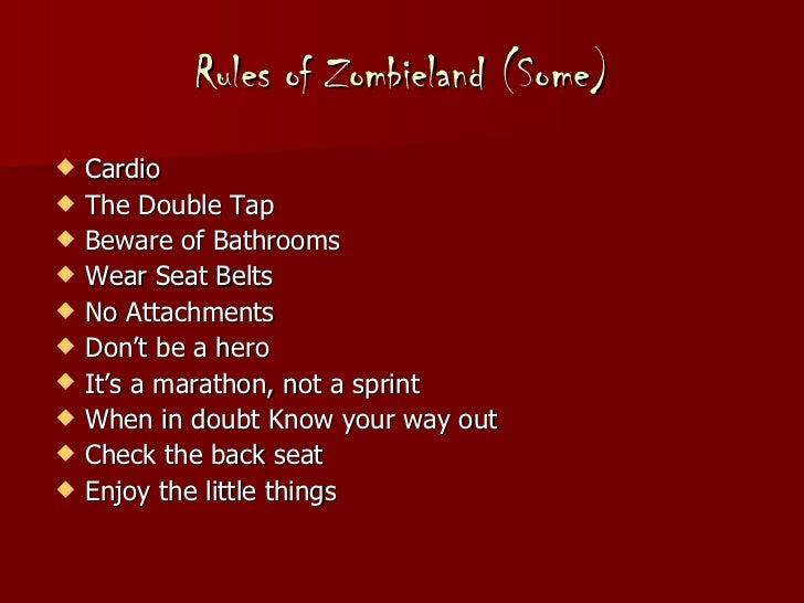 Rules of Zombieland (Some) <ul><li>Cardio </li></ul><ul><li>The Double Tap </li></ul><ul><li>Beware of Bathrooms </li></ul...