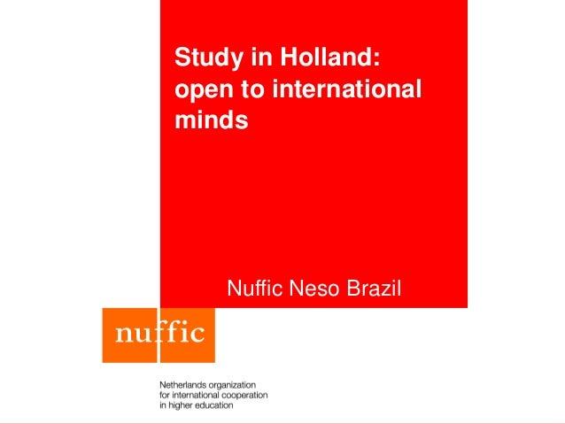 Study in Holland: open to international minds Nuffic Neso Brazil