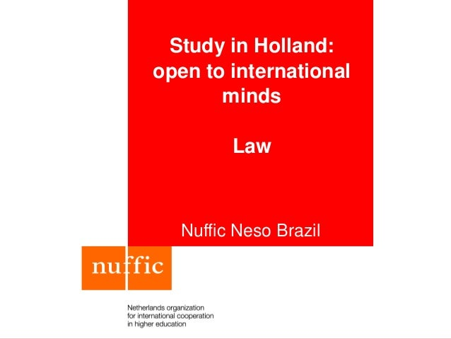 Study in Holland: open to international minds Law Nuffic Neso Brazil