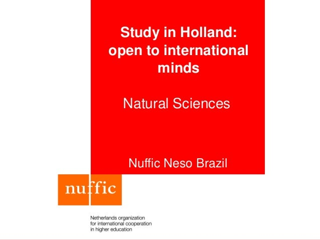 Study in Holland: open to international minds Natural Sciences Nuffic Neso Brazil