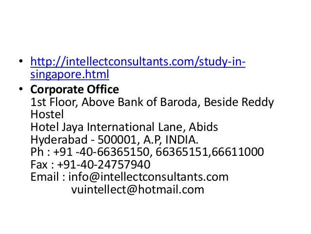 • http://intellectconsultants.com/study-insingapore.html • Corporate Office 1st Floor, Above Bank of Baroda, Beside Reddy ...