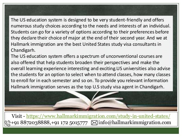 The US education system is designed to be very student-friendly and offers numerous study choices according to the needs a...