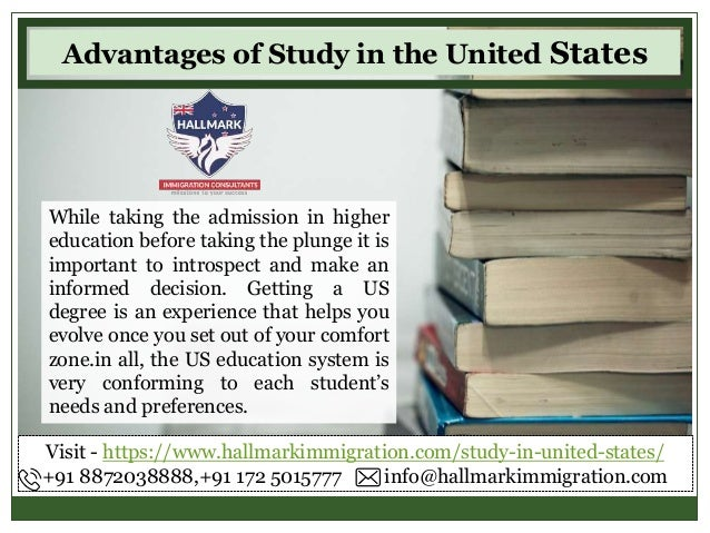 Advantages of Study in the United States While taking the admission in higher education before taking the plunge it is imp...
