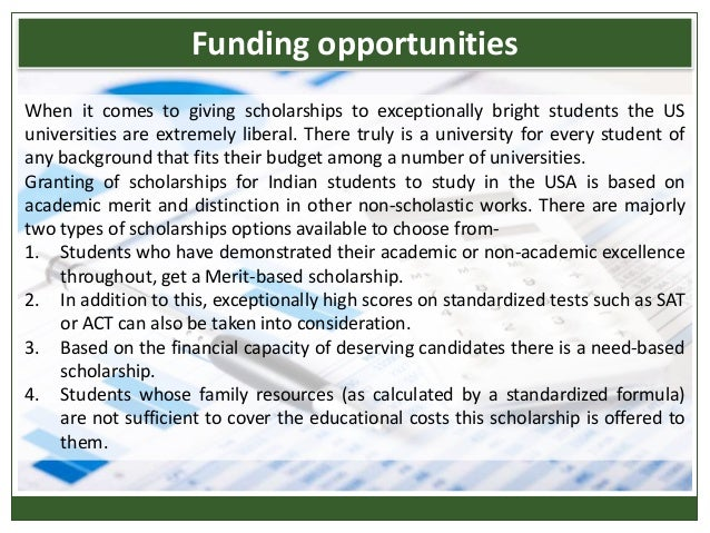 When it comes to giving scholarships to exceptionally bright students the US universities are extremely liberal. There tru...