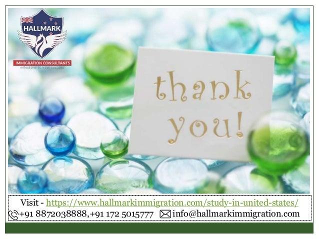 Visit - https://www.hallmarkimmigration.com/study-in-united-states/ +91 8872038888,+91 172 5015777 info@hallmarkimmigratio...