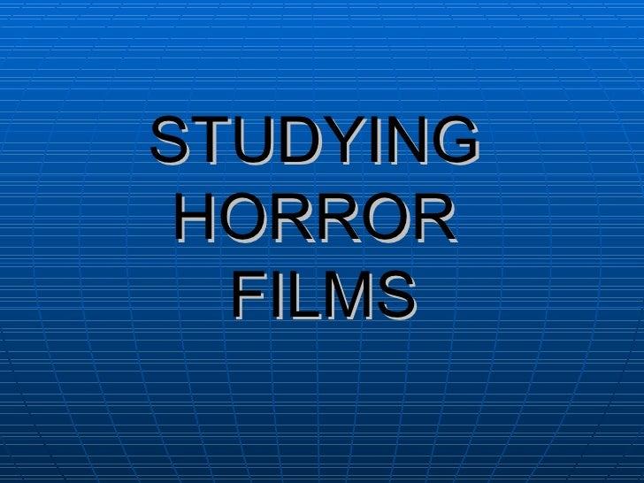 STUDYING HORROR  FILMS
