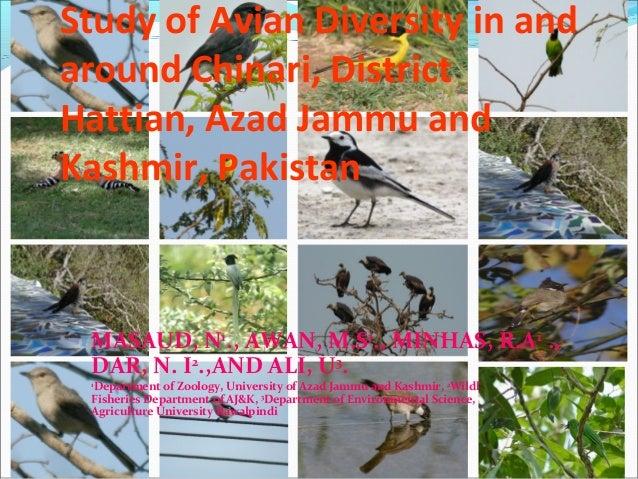 Study of Avian Diversity in andaround Chinari, DistrictHattian, Azad Jammu andKashmir, PakistanMASAUD, N1., AWAN, M.S1., M...