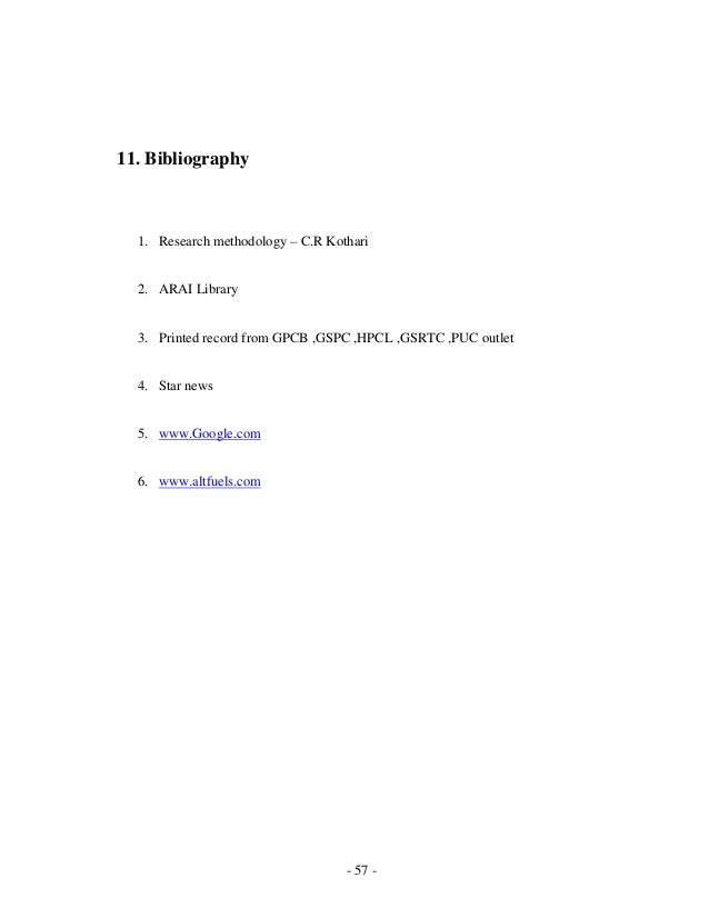 - 57 - 11. Bibliography 1. Research methodology C.R Kothari 2. ARAI Library 3. Printed record from GPCB ,GSPC ,HPCL ,GSRTC...