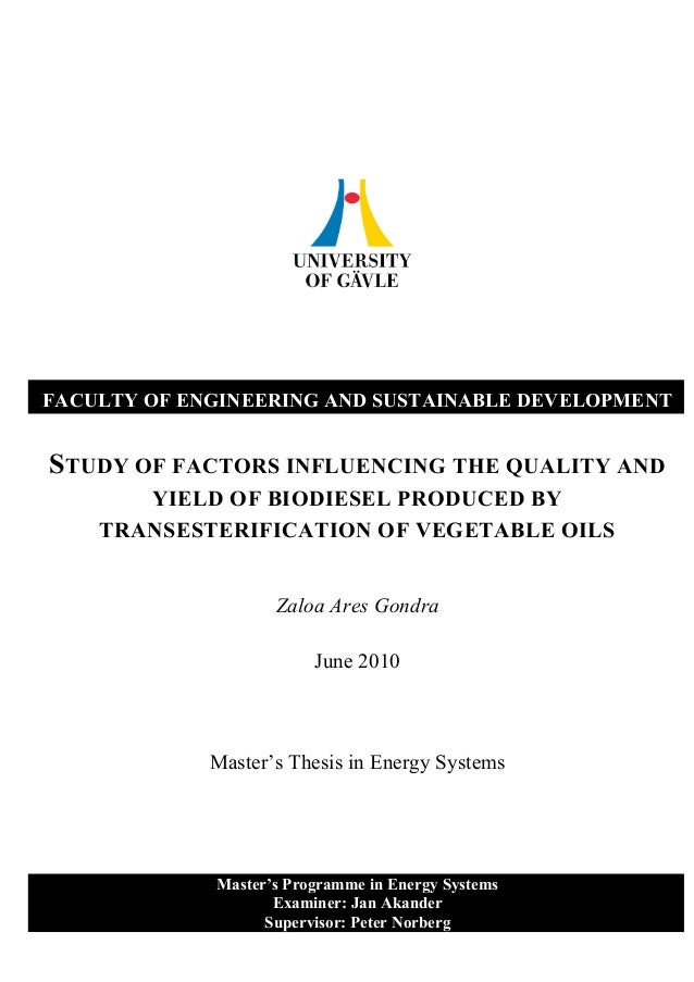FACULTY OF ENGINEERING AND SUSTAINABLE DEVELOPMENTSTUDY OF FACTORS INFLUENCING THE QUALITY AND       YIELD OF BIODIESEL PR...