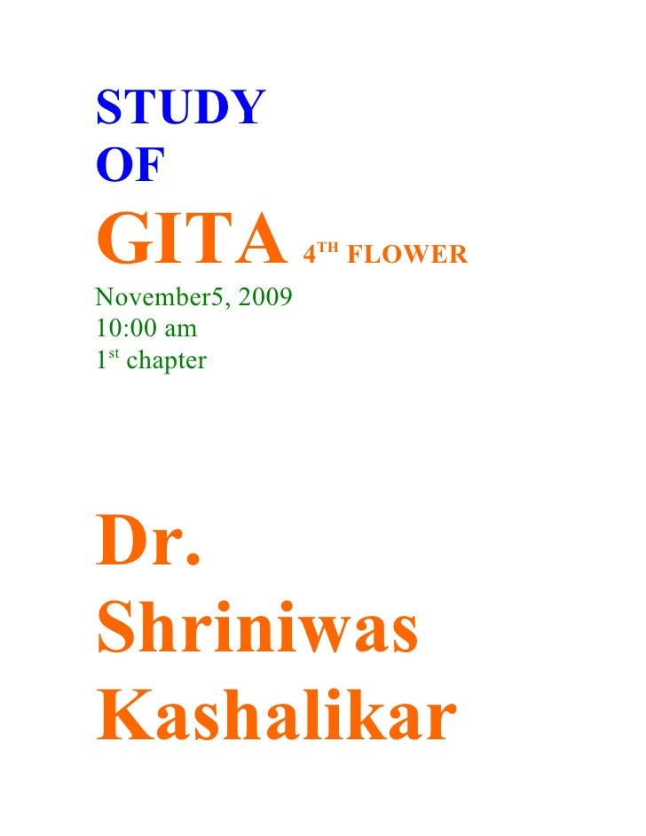 STUDY OF GITA              4TH FLOWER November5, 2009 10:00 am 1st chapter     Dr. Shriniwas Kashalikar