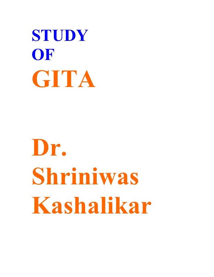 STUDY OF GITA  Dr. Shriniwas Kashalikar