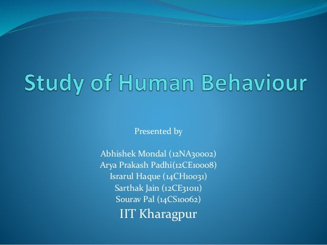 a study of the human behavior Abstract human behavioral ecology (hbe) is the study of human behavior from  an adaptive perspective it focuses in particular on how human behavior varies  wit.