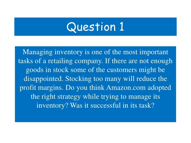 amazon strategies to manage its inventory Supply chain strategies: which one hits the mark  is amazon a 3pl by robert c lieb and kristin j lieb  inventory management, and fulfillment for them.