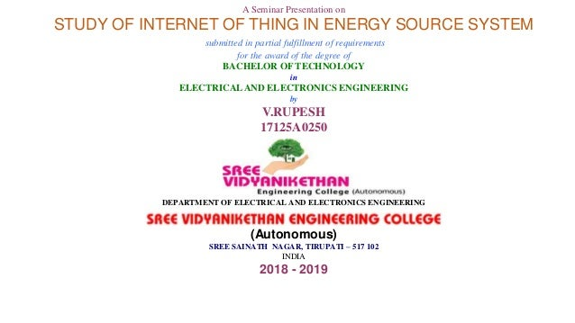 A Seminar Presentation on STUDY OF INTERNET OF THING IN ENERGY SOURCE SYSTEM submitted in partial fulfillment of requireme...